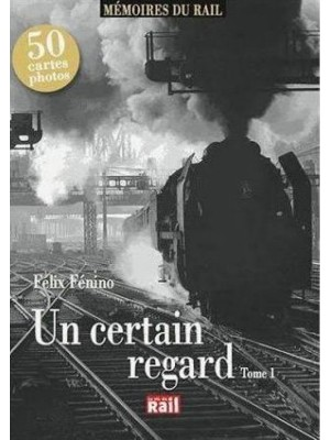 UN CERTAIN REGARD - MEMOIRES DU RAIL