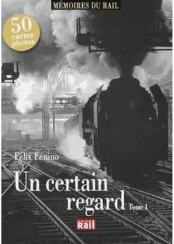 UN CERTAIN REGARD - MEMOIRES DU RAIL