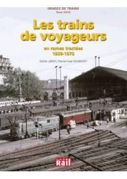 LES TRAINS DE VOYAGEURS EN RAMES TRACTEES 1938-1972