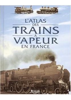 ATLAS DES TRAINS A VAPEUR EN FRANCE