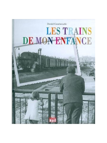 LES TRAINS DE MON ENFANCE
