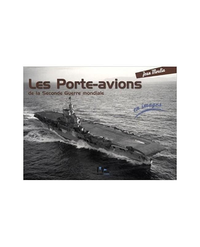 Les porte avions de la seconde guerre mondiale librairie passion automobile paris france - Deuxieme porte avion francais ...