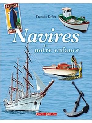 NAVIRES DE NOTRE ENFANCE