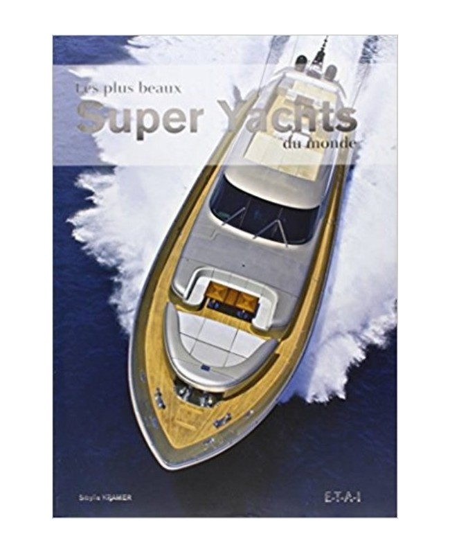 les plus beaux super yacht du monde livre. Black Bedroom Furniture Sets. Home Design Ideas