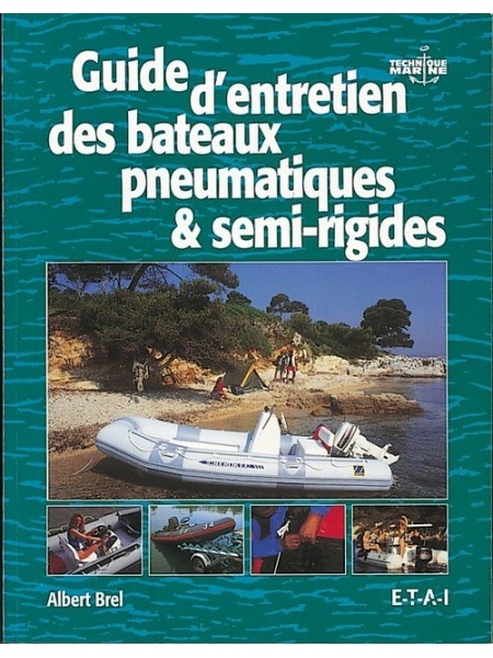 GUIDE D'ENTRETIEN DES BATEAUX PNEUMATIQUES & SEMI-RIGIDES