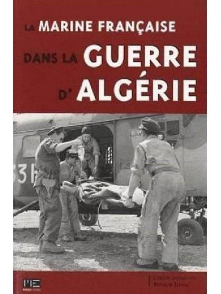 LA MARINE FRANCAISE DANS LA GUERRE D'ALGERIE - Livre