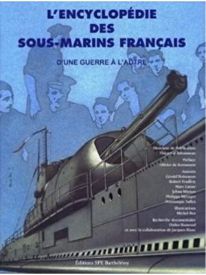 L'ENCYCLOPEDIE DES SOUS-MARINS FRANCAIS T2