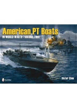 AMERICAN PT BOATS IN WORLD WAR II - VOLUME TWO