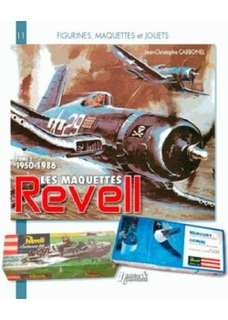 LES MAQUETTES REVELL TOME 1 1950-1986