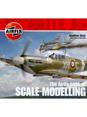 THE AIRFIX BOOK OF SCALE MODELLING
