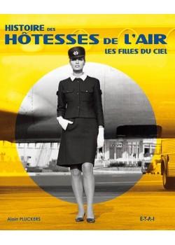 HISTOIRE DES HOTESSES DE L'AIR - LES FILLES DU CIEL