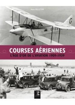 COURSES AERIENNES L'AGE D'OR DE L'AVIATION 1909-1939