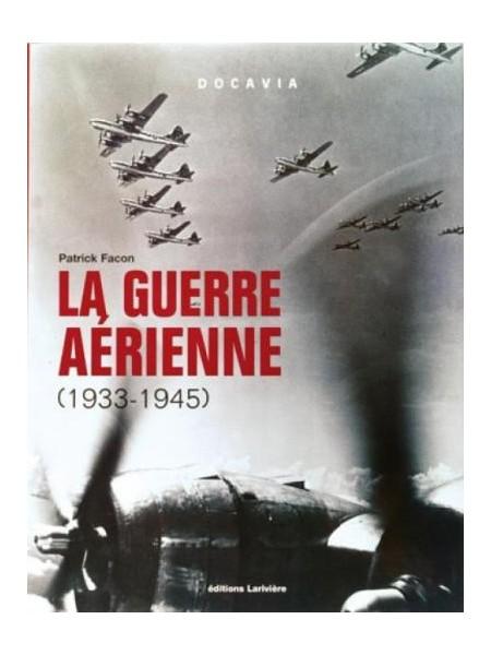 LA GUERRE AERIENNE 1933-45