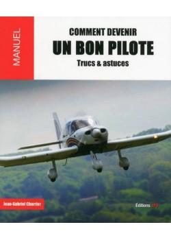 COMMENT DEVENIR UN BON PILOTE - TRUCS  & ASTUCES