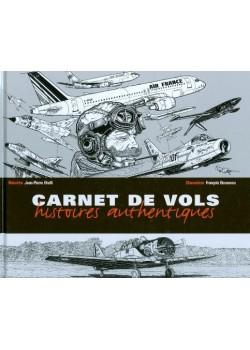 CARNETS DE VOLS ! HISTOIRES AUTHENTIQUES - REEDITION