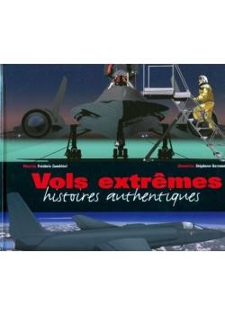 VOLS EXTREMES - HISTOIRES AUTHENTIQUES