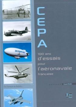 CEPA 100 ANS D'ESSAIS POUR L'AERONAVALE FRANCAISE