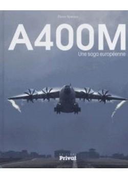 A400M UNE SAGA EUROPEENNE - Livre