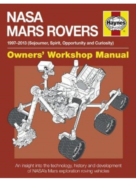 NASA MARS ROVER 1997-2013 OWNER'S WORKSHOP MANUAL - Livre