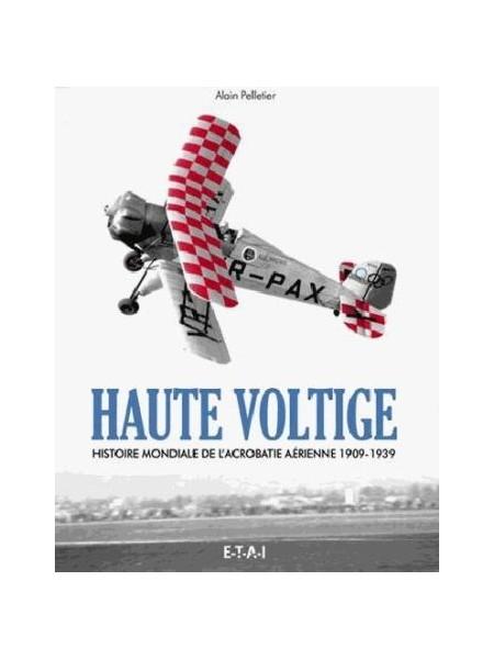 HAUTE VOLTIGE - ACROBATIE AERIENNE 1909-1939
