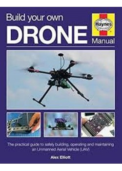 BUILD YOUR OWN DRONE - HAYNES OWNER'S MANUAL