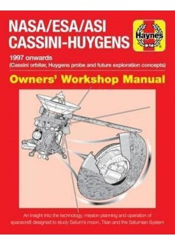 NASA/ESA/ASI CASSINI-HUYGENS OWNER'S WORKSHOP MANUAL