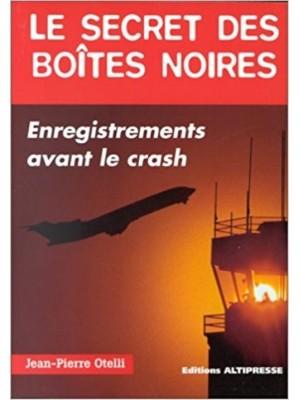 LE SECRET DES BOITES NOIRES / HIST AUTHENTIQUES