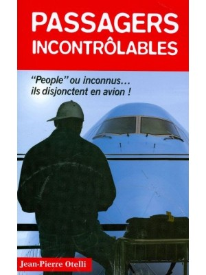 PASSAGERS INCONTROLABLES / HIST AUTHENTIQUES