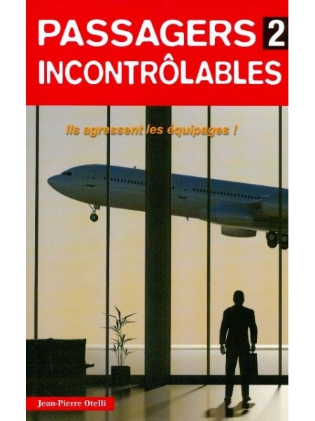 PASSAGERS INCONTROLABLES N°2 / HIST AUTHENTIQUES