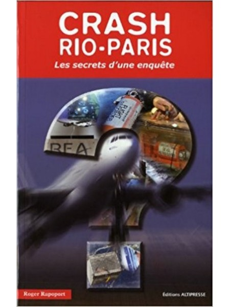 CRASH RIO PARIS - LES SECRETS D'UNE ENQUETE