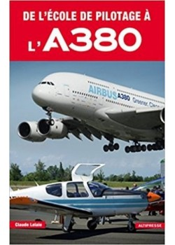 DE L'ECOLE DE PILOTAGE A L'A380