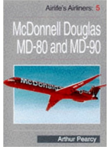 MC DONNELL DOUGLAS MD80 & 90 - AIRLIFE'S AIRLINERS N°5 - Livre