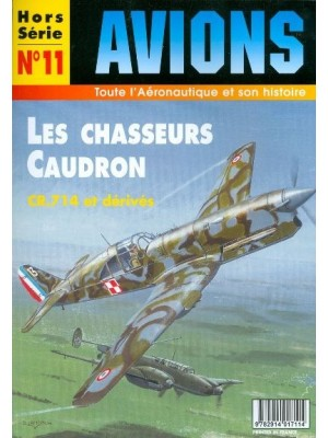 LES CHASSEURS CAUDRON CR714 & DERIVES - HS AVIONS N°11