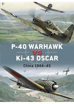 P-40 WARHAWK VS KI-43 OSCAR - CHINA 1944-45 - OSPREY DUEL N°8
