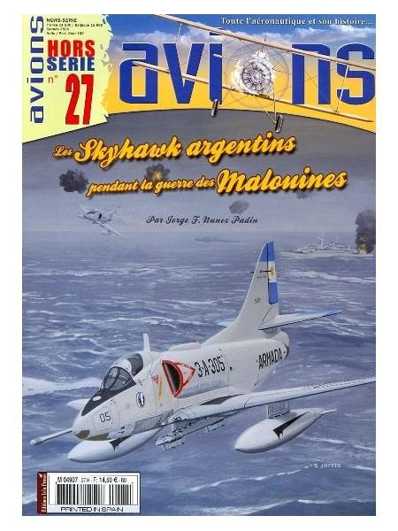 LES SKYHAWKS ARGENTINS ...GUERRES DES MALOUINES - HS AVIONS N°27