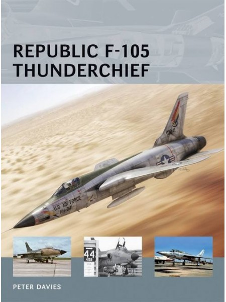 REPUBLIC F-105 THUNDERCHIEF - AIR VANGUARD N°2 - Livre