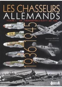 LES CHASSEURS ALLEMANDS T1 : LE MESSERSCHMITT BF 109