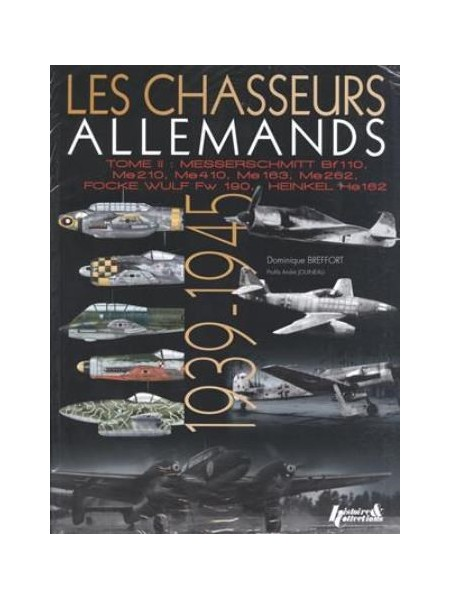 LES CHASSEURS ALLEMANDS T2 : MESSERSCHMITT BF110, ME210...