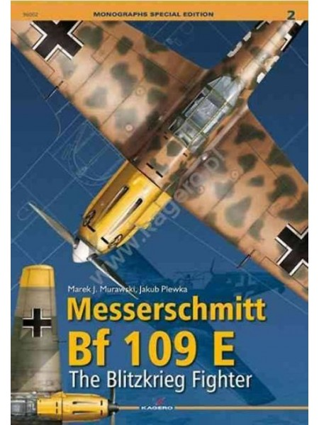 MESSERSCHMITT BF 109 E THE BLITZKRIEG FIGHTER