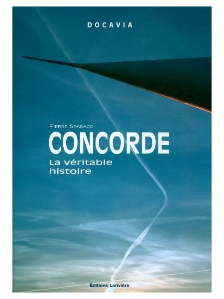 CONCORDE LA VERITABLE HISTOIRE NELLE EDIT