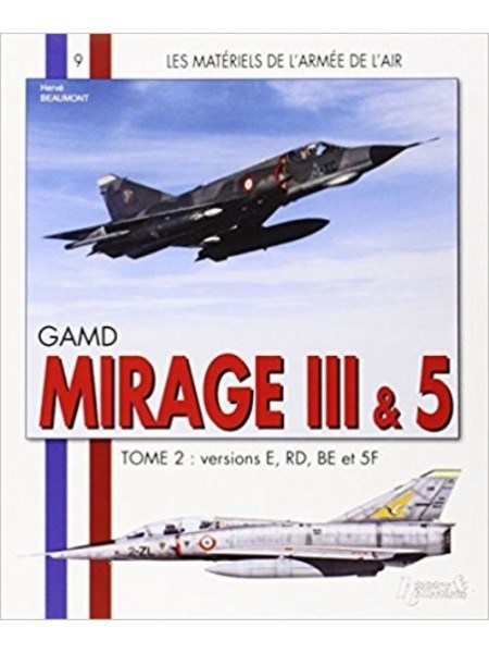 MIRAGE III & 5 TOME 2 : VERSIONS E,RD,BE ET 5F