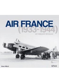 AIR FRANCE 1933-1945, UN TURBULENT DECOLLAGE
