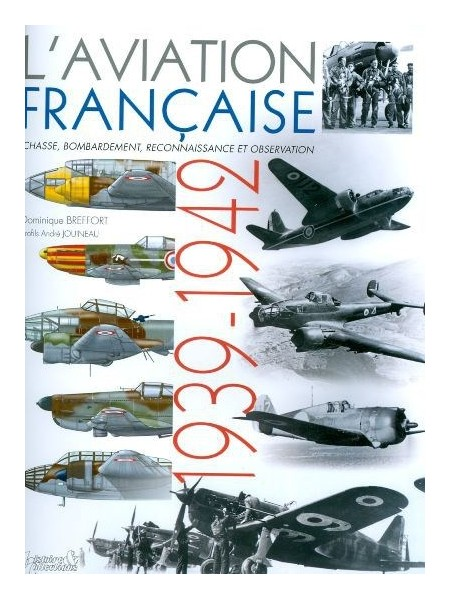 L'AVIATION FRANCAISE 1939-1942 - REEDITION AUGMENTEE - TOME 1+2