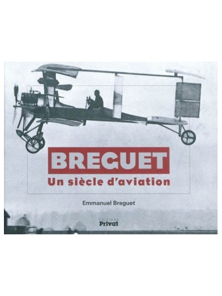 BREGUET, UN SIECLE D'AVIATION