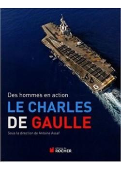 LE CHARLES DE GAULLE - DES HOMMES EN ACTION - Livre