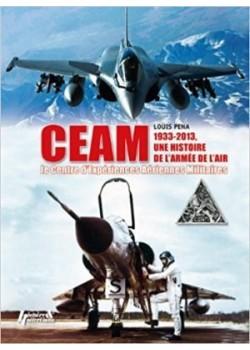 CEAM 1933-2013 - UNE HISTOIRE DE L'ARMEE DE L'AIR