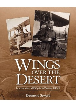 WINGS OVER THE DESERT - ... WITH AN RFC PILOT IN PALESTINE 1916-18