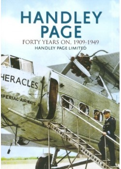 HANDLEY PAGE - THE FIRST FORTY YEARS 1909-1949
