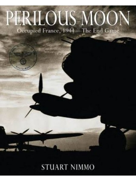 PERILOUS MOON - OCCUPIED FRANCE 1944 - THE END GAME - Livre