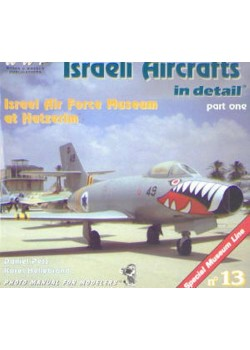 ISRAELI AIRCRAFTS IN DETAIL - AF MUSEUM AT HATZERIM - T1 - WWP - Livre